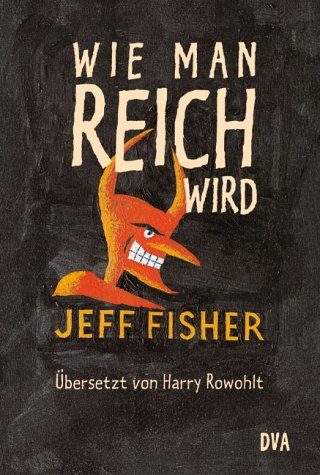 Wie man reich wird. (9783421056610) by Jeff Fisher; Harry Rowohlt