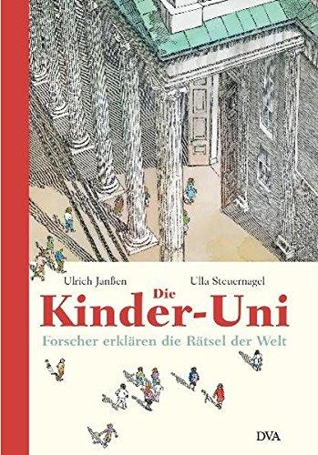 9783421056955: Die Kinder-Uni: Forscher Erklaren Die Ratsel Der Welt