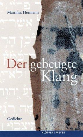 9783421057457: Der gebeugte Klang. Gedichte.