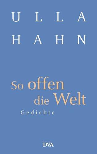 So offen die Welt: Ulla Hahn