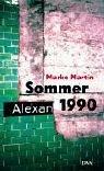 Sommer 1990: Marko Martin
