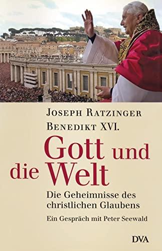 9783421059116: Benedikt XVI - Gott und die Welt: Die Geheimnisse des christlichen Glaubens
