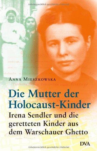 9783421059123: Die Mutter der Holocaust-Kinder: Irena Sendler und die geretteten Kinder aus dem Warschauer Ghetto