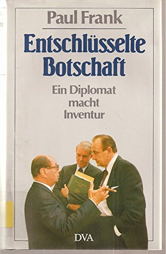 Entschlu?sselte Botschaft: Ein Diplomat macht Inventur (German: Frank, Paul