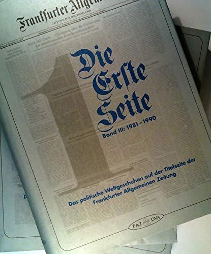 9783421060877: Die Erste Seite: Das politische Weltgeschehen auf der Titelseite der Frankfurter Allgemeinen Zeitung vom 1. November 1949 bis zum 17. November 1980 (German Edition)