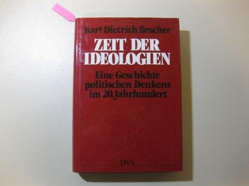 9783421061140: Zeit der Ideologien: Eine Geschichte politischen Denkens im 20. Jahrhundert