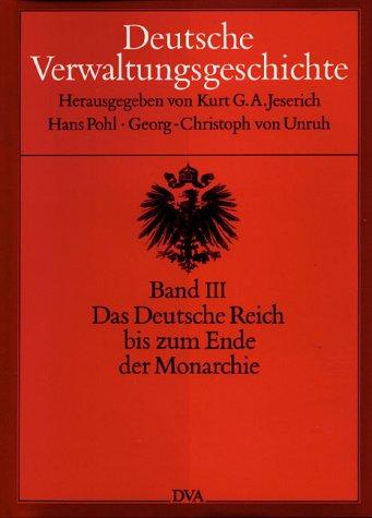 9783421061331: Deutsche Verwaltungsgeschichte, 6 Bde., Bd.3, Das Deutsche Reich bis zum Ende der Monarchie