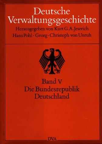 9783421061355: Deutsche Verwaltungsgeschichte, 6 Bde., Bd.5, Die Bundesrepublik Deutschland