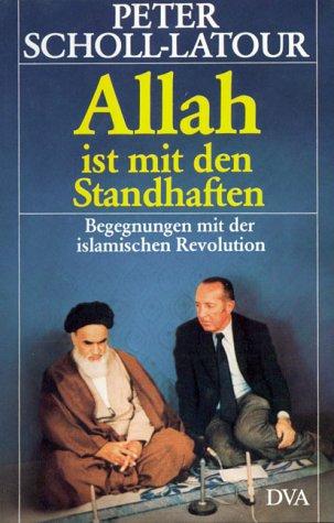 9783421061386: Allah ist mit den Standhaften: Begegnungen mit der islamischen Revolution (German Edition)