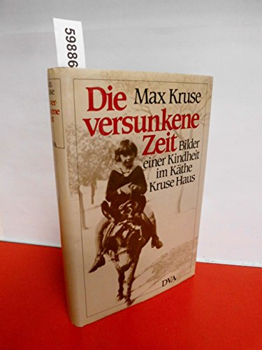 Die versunkene Zeit: Bilder einer Kindheit im: Kruse, Max