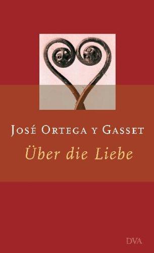 Über die Liebe.: Ortega Y Gasset,