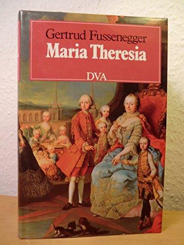 Maria Theresia - Fussenegger, Gertrud