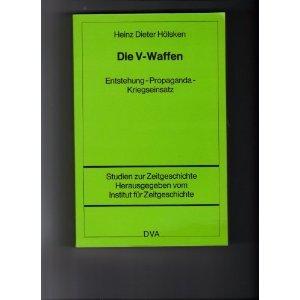 9783421061973: Die V-Waffen: Entstehung, Propaganda, Kriegseinsatz (Studien zur Zeitgeschichte)