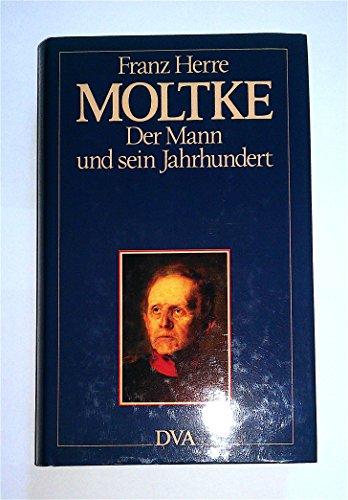 9783421062130: Moltke: Der Mann und sein Jahrhundert (German Edition)