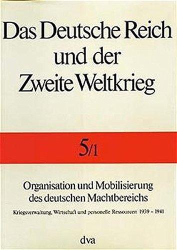 Organisation und Mobilisierung des deutschen Machtbereichs: Bernhard R. Kroener