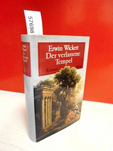 Der verlassene Tempel : Roman: Wickert, Erwin