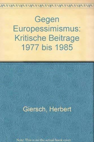 9783421063342: Gegen Europessimismus: Kritische Beiträge 1977 bis 1985 (German Edition)
