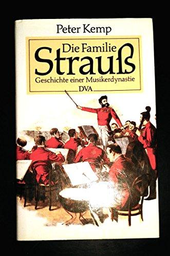 9783421063403: Die Familie Strauss. Geschichte einer Musikerdynastie