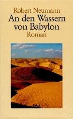 An den Wassern von Babylon: Roman: Neumann, Robert