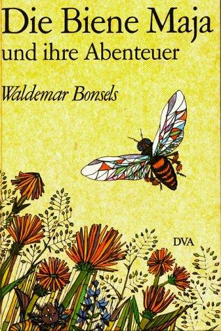 Die Biene Maja und ihre Abenteuer.: Waldemar Bonsels