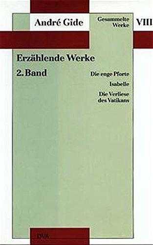 9783421064684: Erzählende Werke II: Die enge Pforte / Isabelle / Die Verliese des Vatikans: Bd. 8