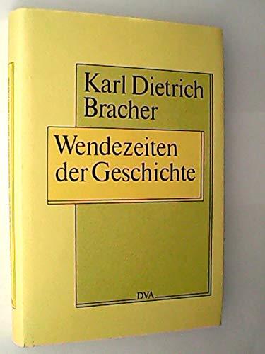 9783421065506: Wendezeiten der Geschichte: Historisch-politische Essays 1987-1992 (German Edition)