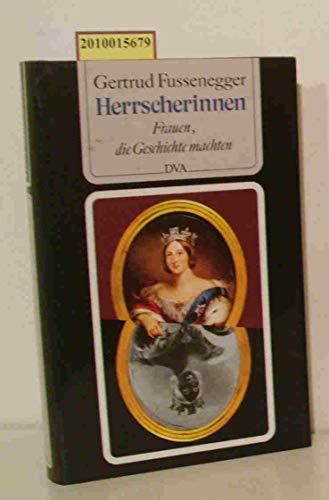9783421065964: Herrscherinnen: Frauen, die Geschichte machten
