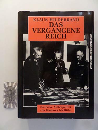 9783421066916: Das vergangene Reich: Deutsche Aussenpolitik von Bismarck bis Hitler, 1871-1945