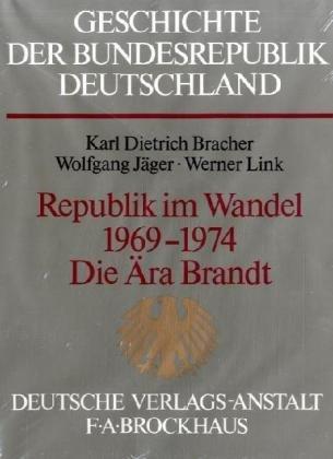 9783421067159: Geschichte der Bundesrepublik Deutschland, 5 Bde. in 6 Tl.-Bdn., Bd.5/1, Republik im Wandel 1969-1974