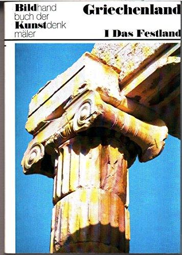 9783422003750: KUNSTDENKMAELER IN GRIECHENLAND. EIN BILDHANDBUCH, 1: DAS FESTLAND OHNE PELOPONNES. HRSG. VON R. HOOTZ