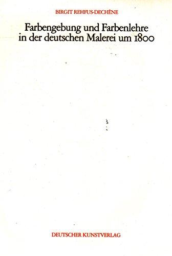 9783422007420: Farbengebung und Farbenlehre in der deutschen Malerei um 1800 (Kunstwissenschaftliche Studien)