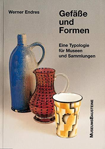 9783422010185: Gefäße und Formen: Eine Typologie für Museen und Sammlungen