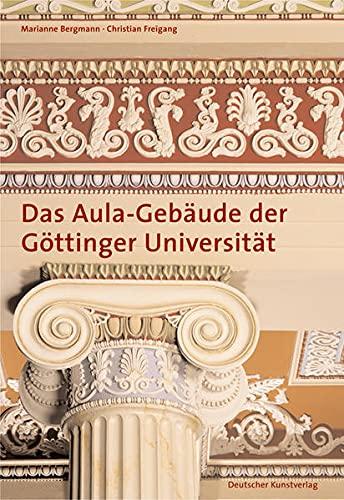 9783422020047: Das Aula-Geb�ude der G�ttinger Universit�t: Athen im K�nigreich Hannover