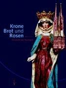 9783422020238: Krone, Brot und Rosen. 800 Jahre Elisabeth von Thüringen