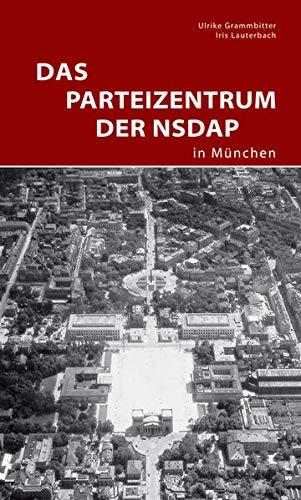 9783422021532: Das Parteizentrum der NSDAP in M�nchen