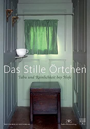 Das stille Örtchen - Tabu und Reinlichkeit bey Hofe - Wiese, Wolfgang / Schröck-Schmidt, Wolfgang