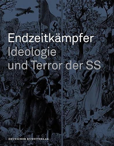 Endzeitkämpfer : Ideologie und Terror der SS: Brebeck, Wulff E.
