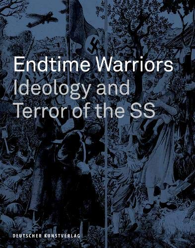 Endtime Warriors: Ideology and Terror of the SS (Hardcover)