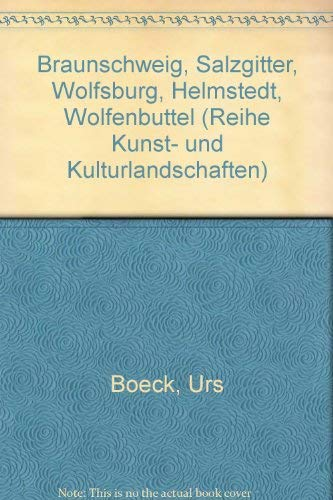 9783422030046: Braunschweig, Salzgitter, Wolfsburg, Helmstedt, Wolfenbüttel (Reihe Kunst- und Kulturlandschaften) (German Edition)