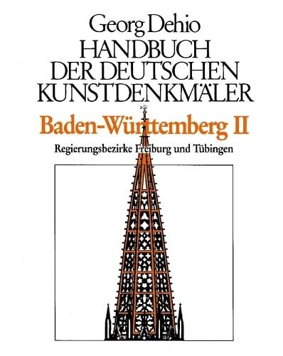Baden-Württemberg 2. Handbuch der deutschen Kunstdenkmäler : Die Regierungsbezirke Freiburg und Tübingen - Georg Dehio