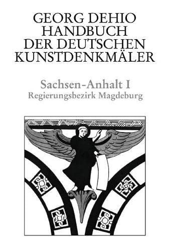 Sachsen-Anhalt 1. Bezirk Magdeburg. Handbuch der Deutschen Kunstdenkmäler: Georg Dehio
