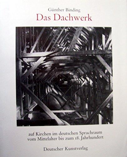 9783422060685: Das Dachwerk auf Kirchen im deutschen Sprachraum vom Mittelalter bis zum 18. Jahrhundert (German Edition)