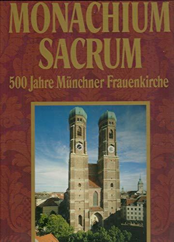 9783422061163: Monachium sacrum: Festschrift zur 500-Jahr-Feier der Metropolitankirche Zu Unserer Lieben Frau in München (German Edition)