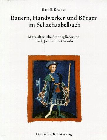 9783422061736: Bauern, Handwerker und Bürger im Schachzabelbuch: Mittelalterliche Ständegliederung nach Jacobus de Cessolis (Forschungshefte / Bayerisches Nationalmuseum München)