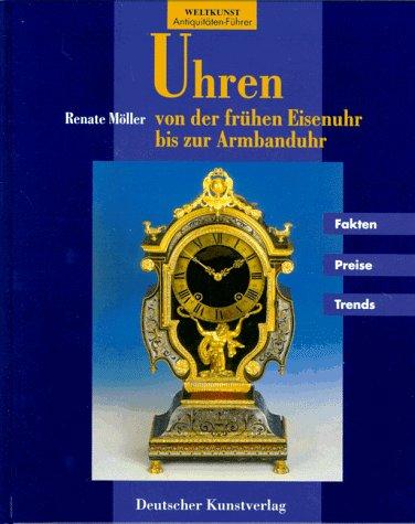 9783422061842: Uhren von der frühen Eisenuhr bis zur Armbanduhr.