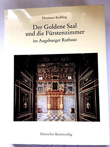 Der Goldene Saal und die Fürstenzimmer im Augsburger Rathaus. Eine Dokumentation der ...