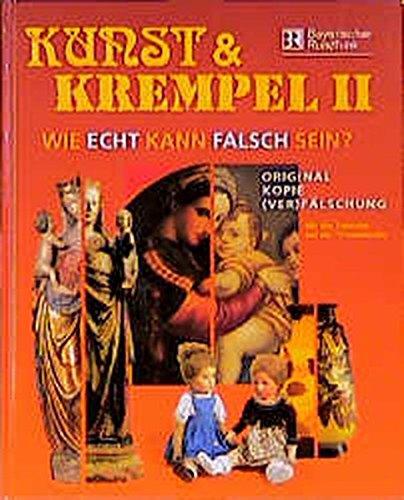 9783422062375: Kunst & Krempel II: Wie echt kann falsch sein? Original - Kopie - (Ver)fälsch...