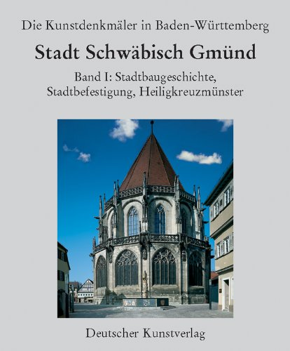 9783422063815: Die Kunstdenkm�ler in Baden-W�rttemberg : Stadt Schw�bisch Gm�nd, 2 Bde.: BD I/IV