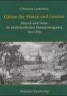Gärten der Musen und Grazien: Mensch und Natur im niederländischen Humanisten.