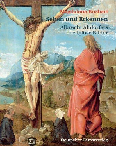9783422064553: Sehen und Erkennen. Albrecht Altdorfers religi?se Bilder